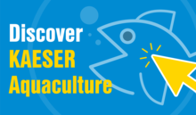 Discover the virtual trade show of KAESER aquaculture products.